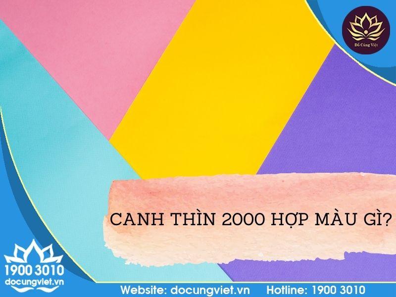 Canh Thìn 2000 hợp màu gì?