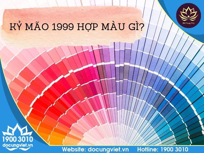 Người sinh năm 1999 hợp màu gì?